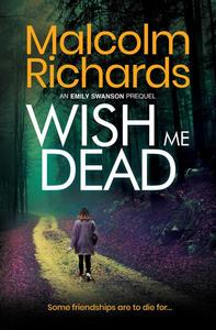 Wish Me Dead - A Prequel Novella