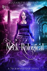 Neck-Rological: A Reverse Harem Paranormal Romance