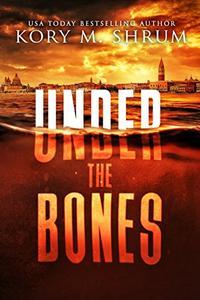 Under the Bones: A Lou Thorne Thriller