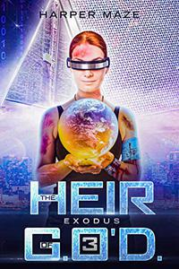 The Heir of G.O'D. Exodus: A LitRPG Gamelit Adventure Series