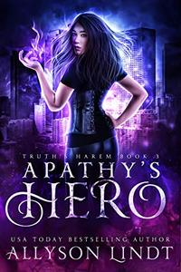 Apathy's Hero: A Reverse Harem Urban Fantasy