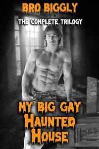 My Big Gay Haunted House: The Complete Trilogy