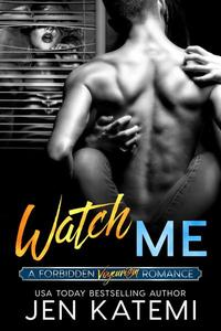 Watch Me (A Voyeurism Romance)
