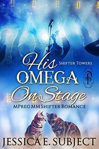 His Omega On Stage: MM Mpreg Shifter Popstar Romance