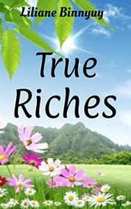 TRUE RICHES: Heavenly Wealth