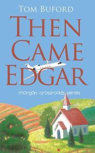 Then Came Edgar