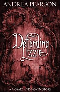 Defending Lizzie: A Mosaic and Koven Story