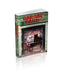 Garage Band Theory: Music theory for non music majors - practical, useful theory for living-room pickers and working musicians who want to be able to think ... Tools the Pro's Use to Play by Ear Book 1)