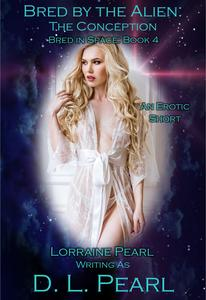 Bred by the Alien: The Conception: Bred in Space Book 4