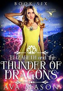 Elizabeth and the Thunder of Dragons: A Reverse Harem Paranormal Romance