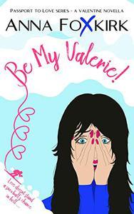 Be My Valerie!: A Valentine novella
