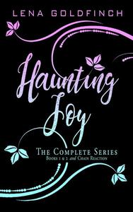 Haunting Joy: The Complete Series (Books 1 & 2 and Chain Reaction)