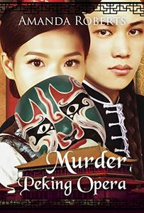 Murder at the Peking Opera: A Historical Mystery