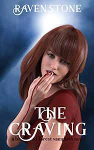 The Craving: A Blood and Forest Vampires Novel