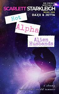 Hot Alpha Alien Husbands: Daxx and Jetta