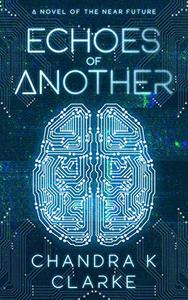 Echoes of Another: Near Future Science Fiction