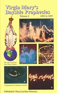 Virgin Mary's Bayside Prophecies - Volume 4 of 6 - 1976 to 1977