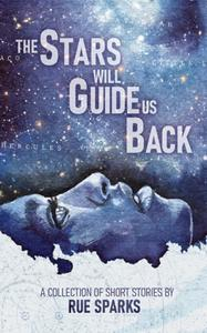 The Stars Will Guide Us Back