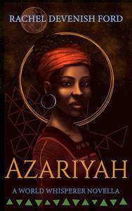 Azariyah, A World Whisperer Novella