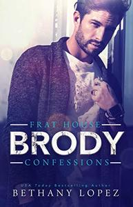 Frat House Confessions: Brody