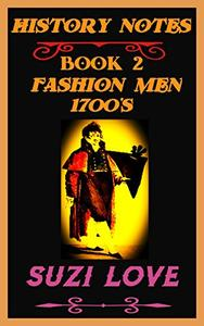 Fashion Men Late 1700s: History Notes Book 2