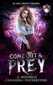 Come Out and Prey: An Apex Society Preyquel: A Paranormal/Dark/Steamy/Shifter Romance