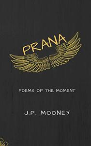 Prana: Poems of the Moment