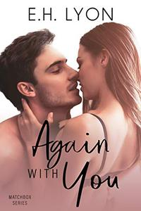 Again with You: A Second Chance Romance