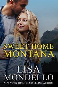Sweet Home Montana: a contemporary western romance