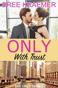 Only With Trust