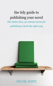 The Tidy Guide to Publishing Your Novel