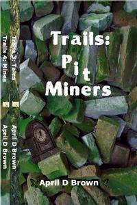 Trails Pit Miners: Tales and Mines