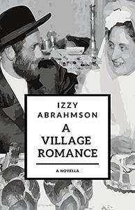 A Village Romance: a novella of stories
