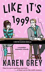 Like It's 1999: a Boston Classics novella