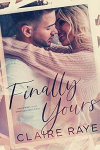 Finally Yours: A Friends to Lovers Second Chance Romance