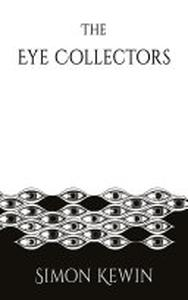 The Eye Collectors: a story of her Majesty's Office of the Witchfinder General, protecting the public from the unnatural since 1645