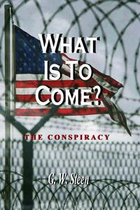 What Is To Come? The Conspiracy