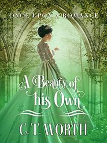 A Beauty of his Own: A Fairytale Retelling