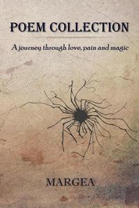 Poem Collection: a Journey Through Love, Pain and Magic