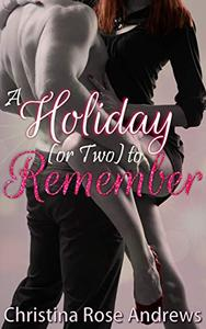 A Holiday (or Two) to Remember