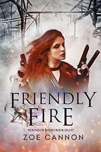 Friendly Fire: An Urban Fantasy Thriller