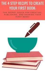 The 4-Step Recipe to Create Your First Book
