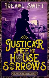 Justicar Jhee and the House of Sorrows