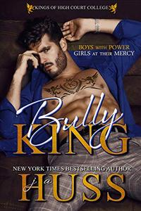 Bully King: A Dark Bully Romance
