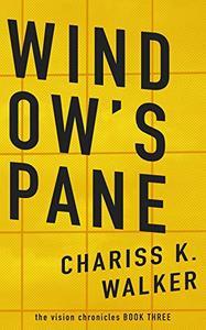 Window's Pane: Window's Pain (The Vision Chronicles)