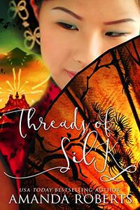 Threads of Silk: A Historical Chinese Fiction Novel