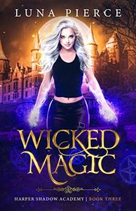 Wicked Magic: Harper Shadow Academy