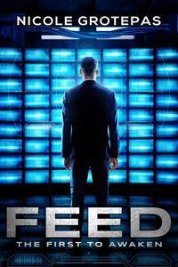 Feed: The First to Awaken