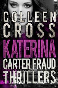 Katerina Carter Fraud Thrillers Box Set: Books 1:3