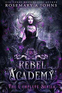 Rebel Academy: Complete Paranormal Romance Collection